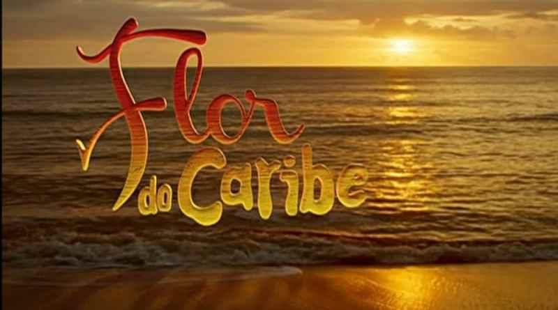 resumo semanal da novela flor do caribe