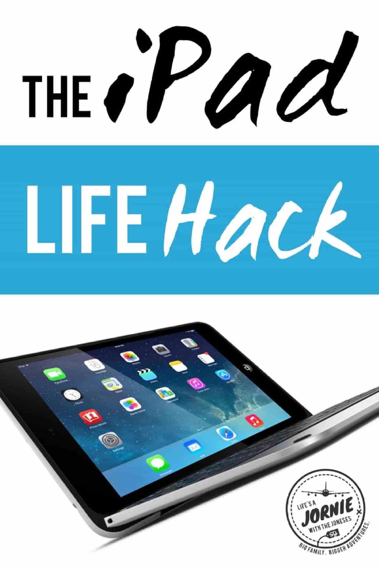 The iPad Life Hack