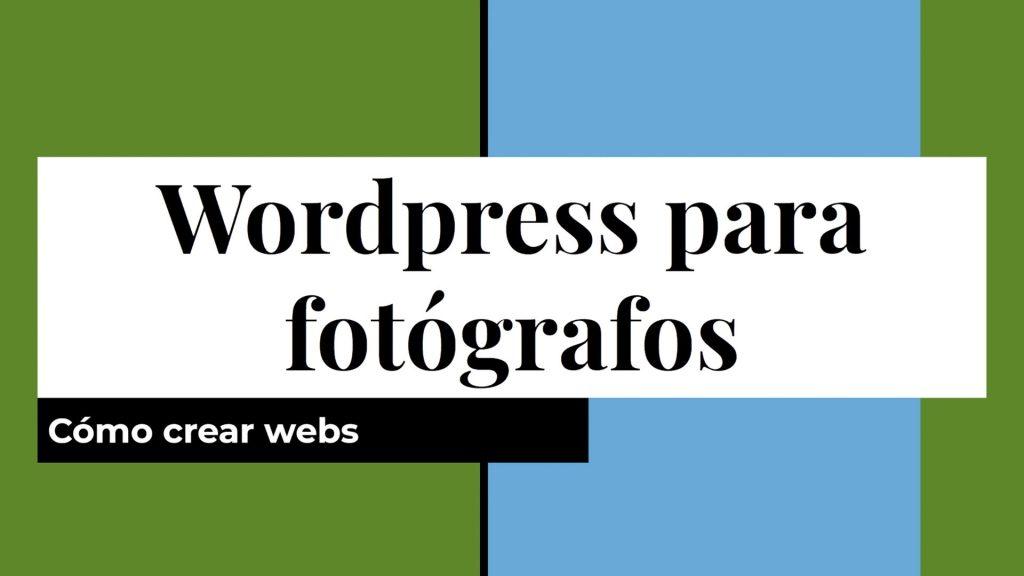 La imagen tiene un atributo ALT vacío; su nombre de archivo es Curso-online-de-Creación-de-webs-con-wordpress-para-fotógrafos-1024x576.jpg