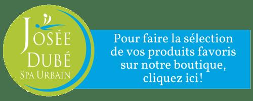 JoséeDubéSpaUrbain.shop - boutique en ligne - Montréal