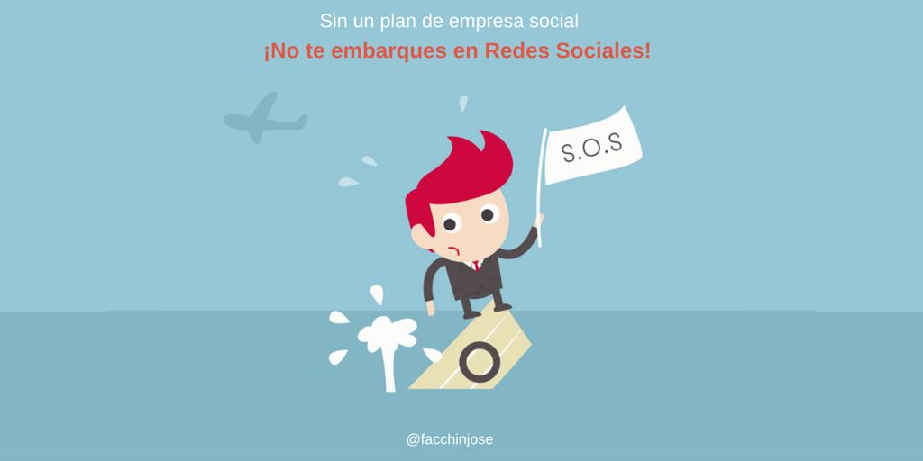 Sin un plan de empresa social ¡No te embarques en redes sociales!
