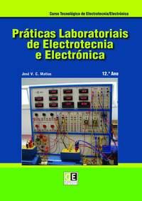 Livro Práticas Laboratoriais de Electrotecnia e Electrónica 12º ano