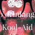 Stop Drinking Kool-aid