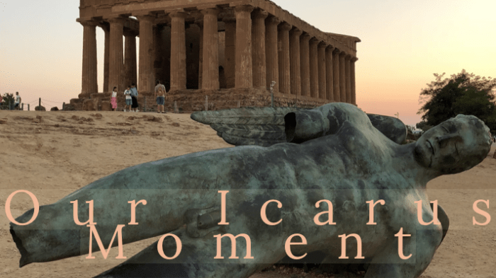 Our Icarus Moment