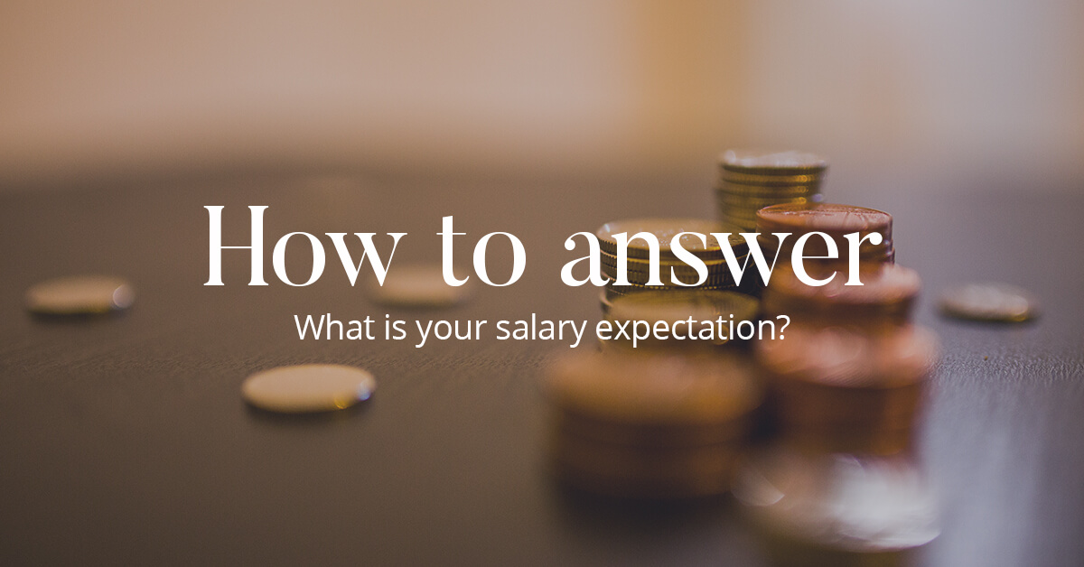 Salary Expectation Question