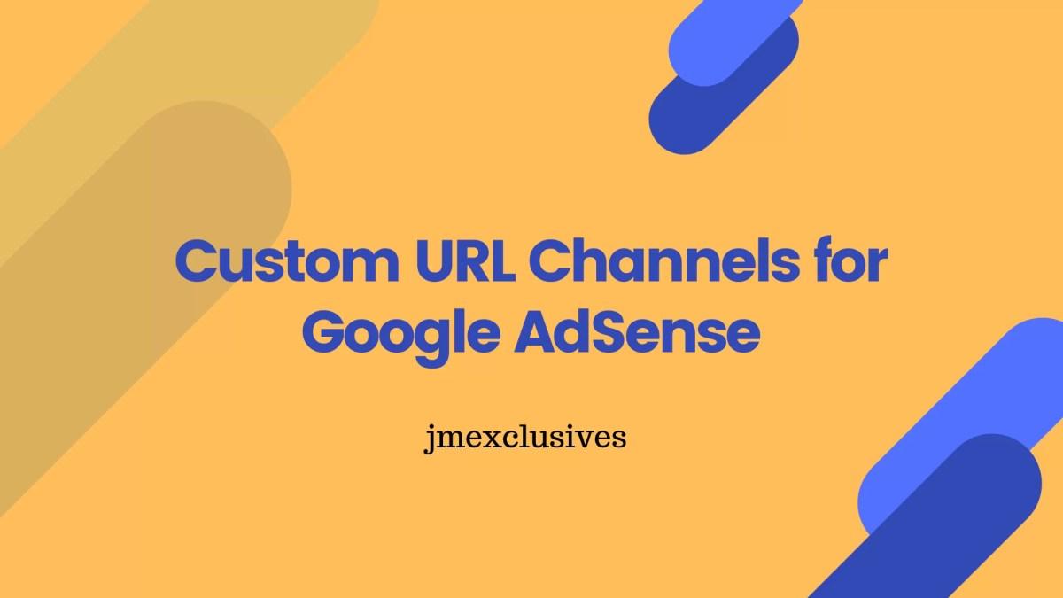 Custom URL Channels for Google AdSense