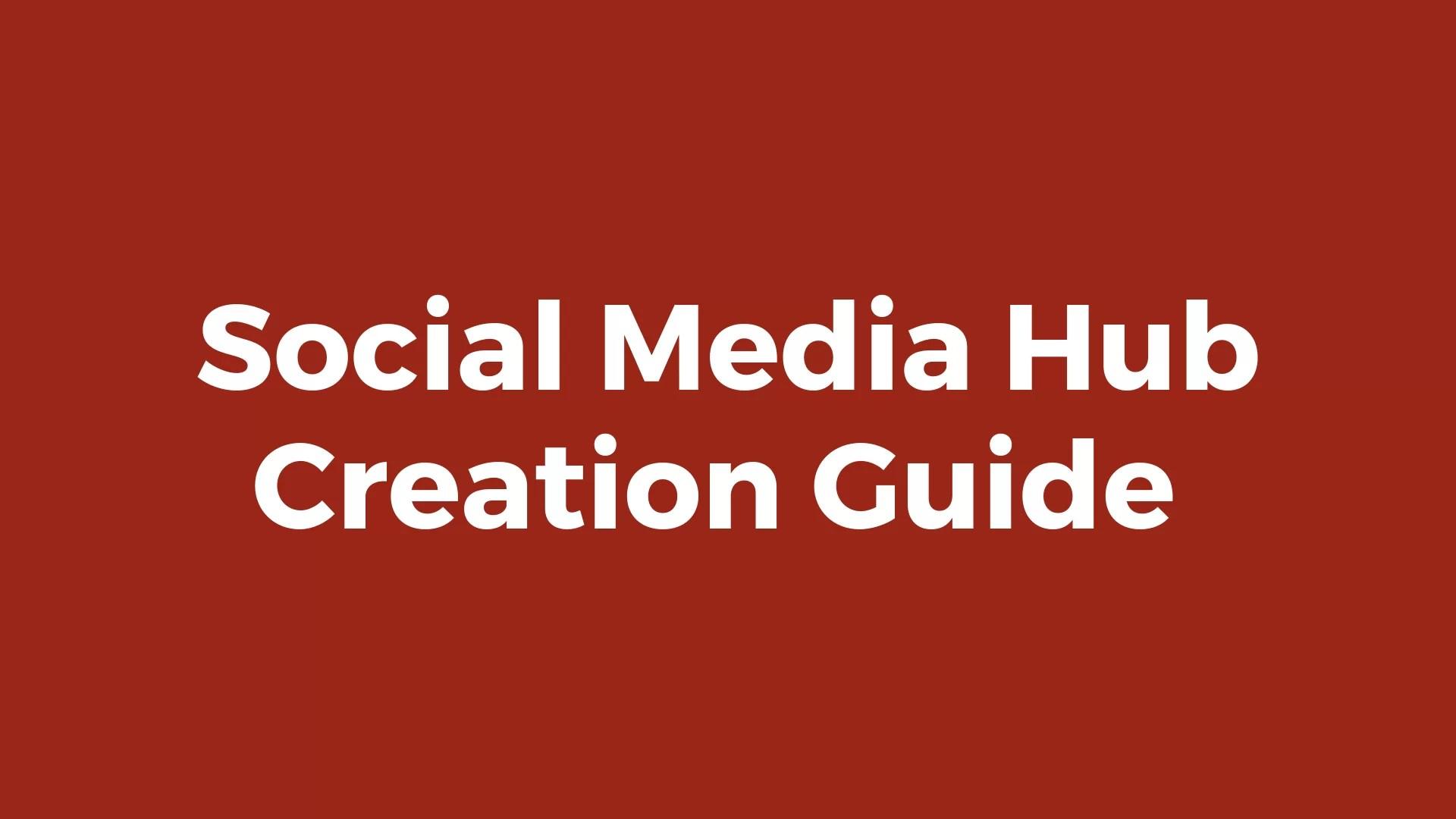 Social Media Hub Creation Guide