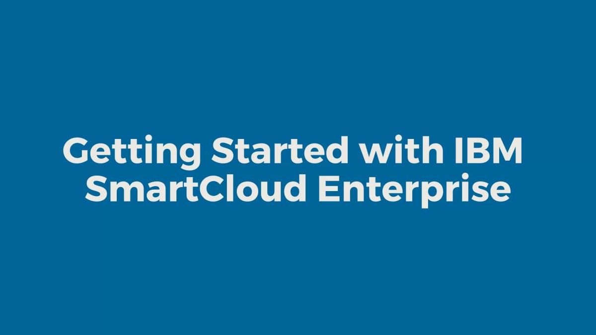 IBM SmartCloud Enterprise Overview