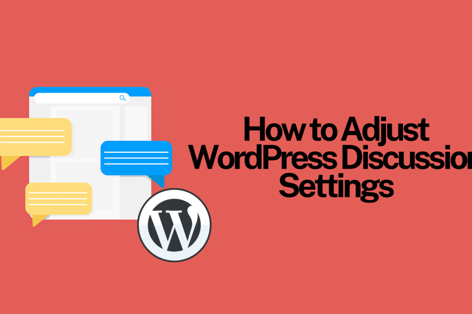 How to Adjust WordPress Discussion Settings