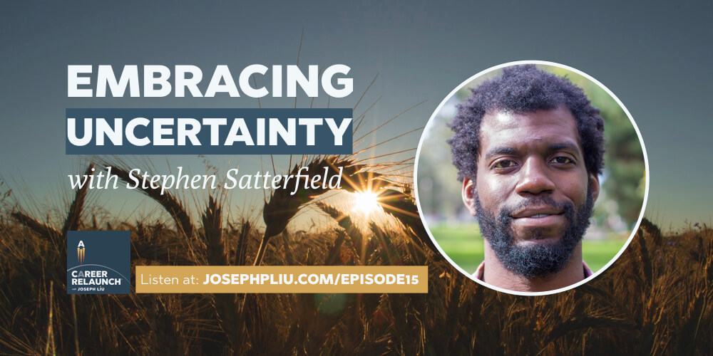 Embracing Uncertainty with Stephen Satterfield- CR015