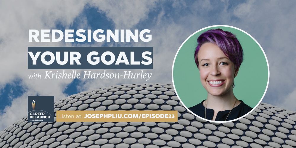 Redesigning Your Goals with Krishelle Hardson-Hurley- CR023