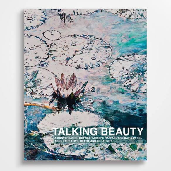 Book Review : 'Talking Beauty: A Conversation Between Joseph Raffael and David Pagel About Art, Love, Death, and Creativity'