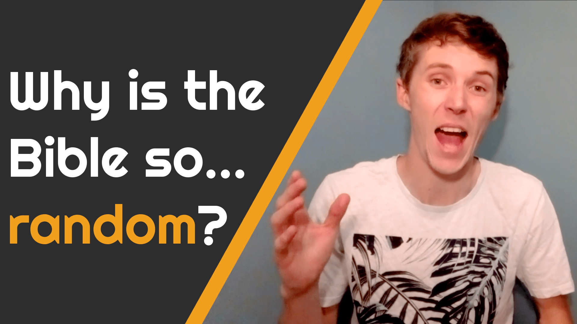 Why is the Bible so…random?