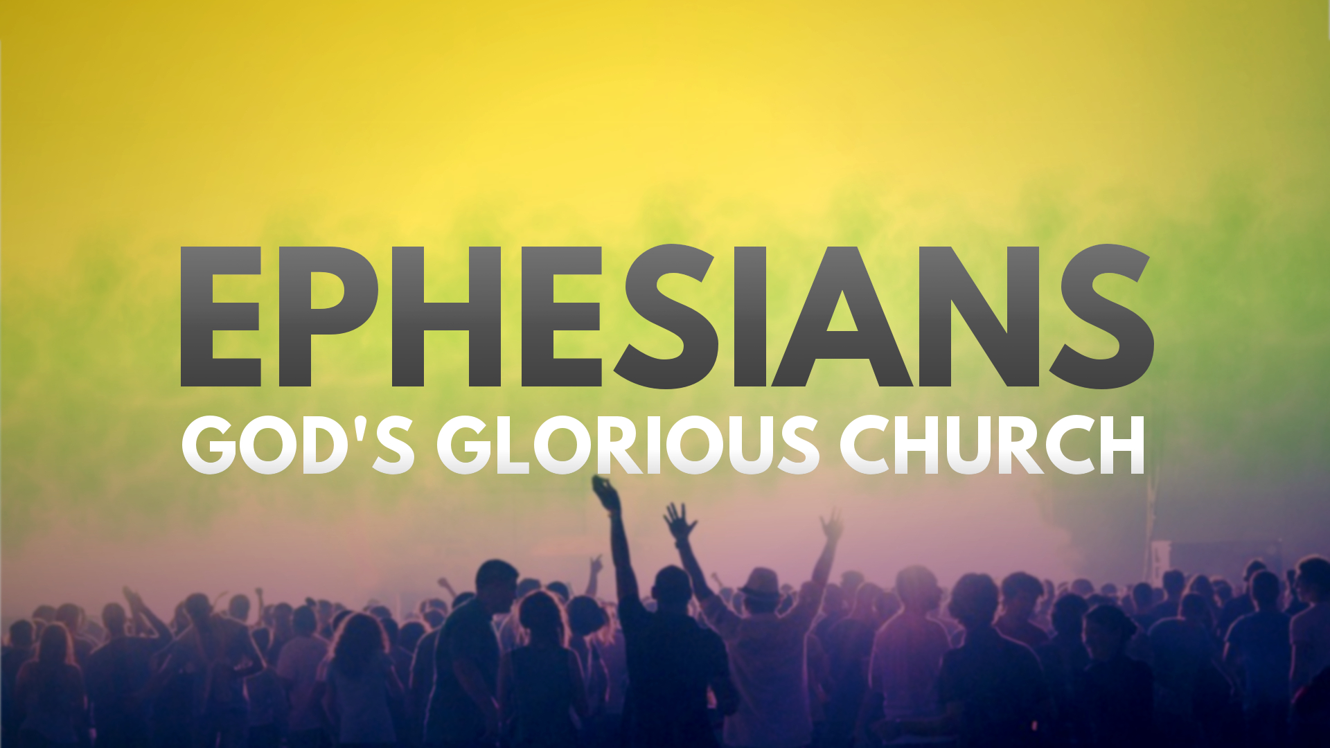 Ephesians Overview | God's Glorious Church