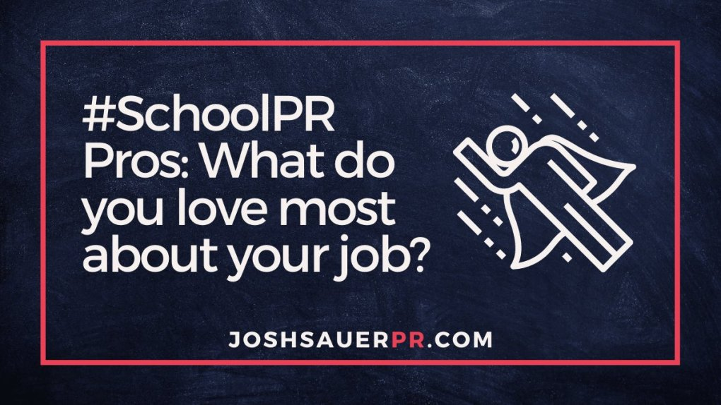 #SchoolPR Pros: What do you love most about your job?