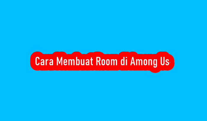Cara Membuat Room di Among Us