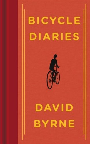 """Bicycle Diaries"" by David Byrne"