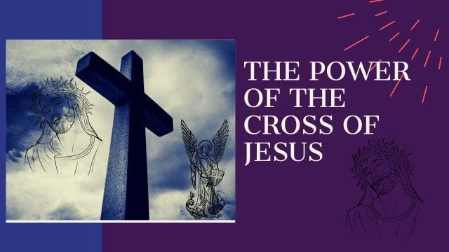 THE POWER OF THE CROSS OF JESUS