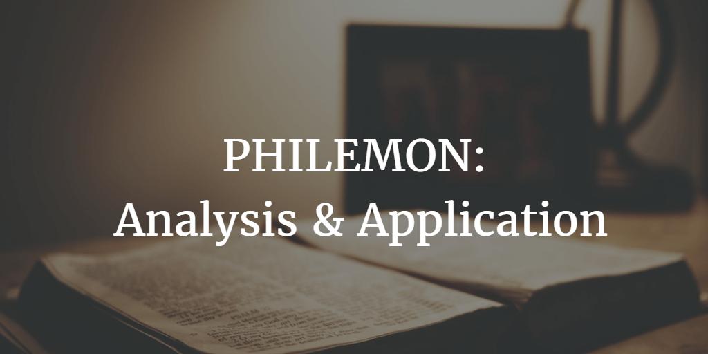 The Epistle to Philemon: Analysis and Application