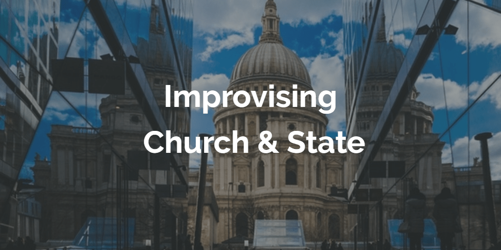 Improvising Church & State: Overaccepting as a Synthesis of Anglican and Anabaptist Approaches