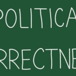 The Problem with Being Politically Correct