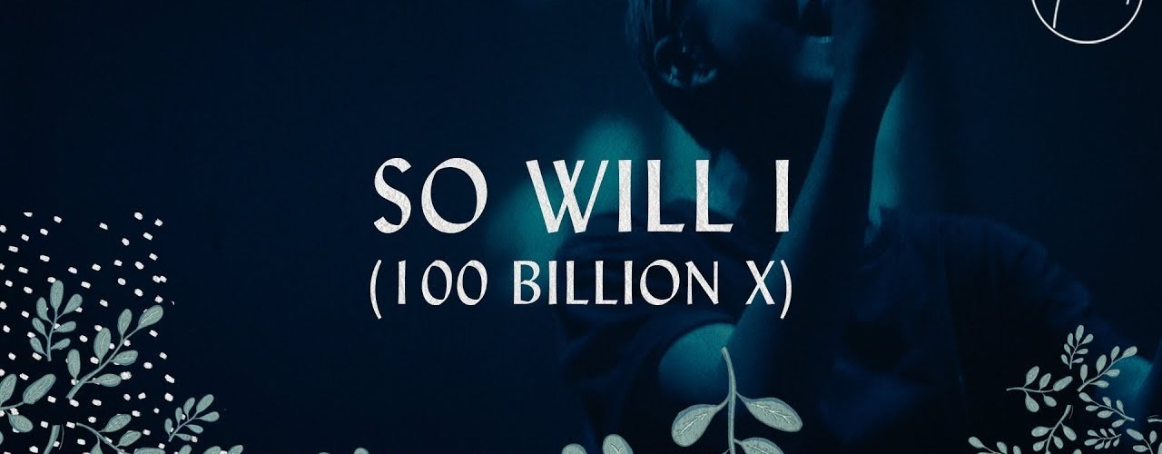 Theologically Singing - So Will I (100 Billion X) by