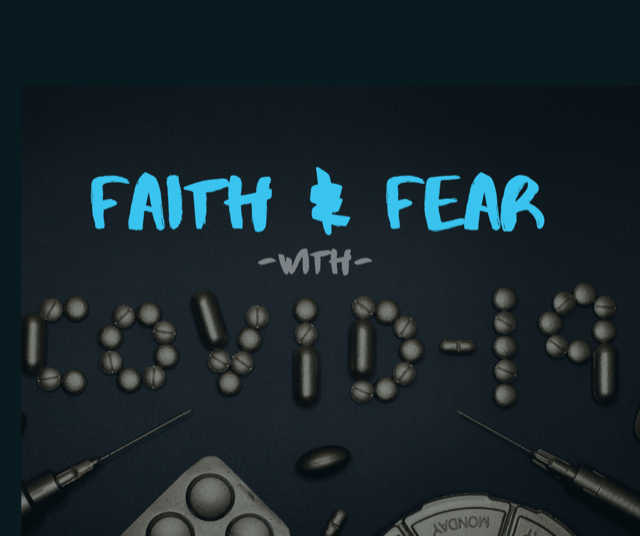 Faith and Fear with COVID-19