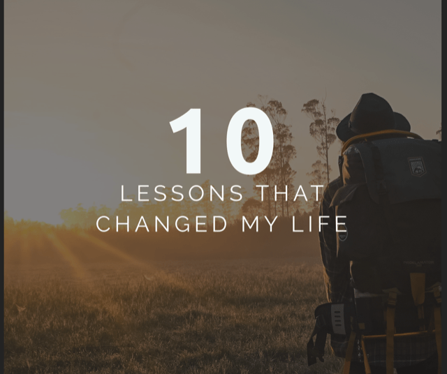 10 Lessons That Changed My Life