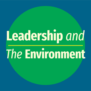 The Leadership and the Environment podcast