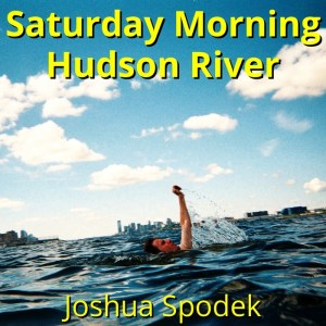 Saturday Morning Hudson River podcast with Joshua Spodek