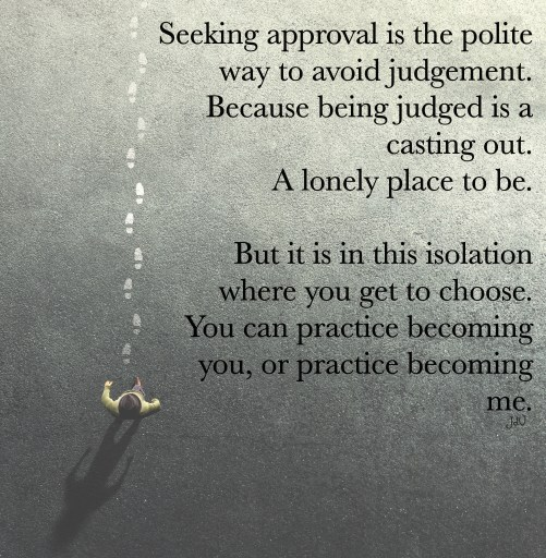 approval, practice, life