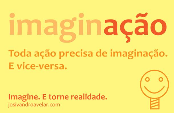 Imagine. E torne realidade.