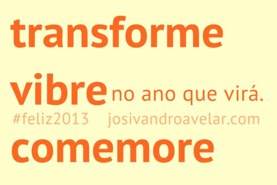 transforme, vibre, comemore