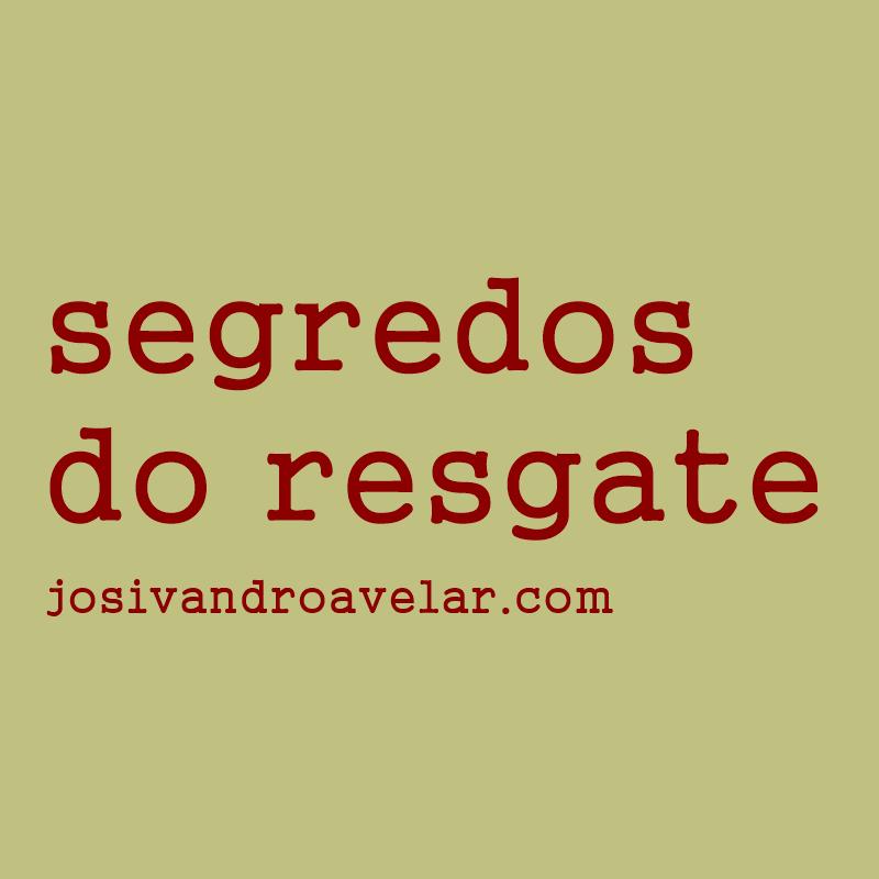 SEGREDOS DO RESGATE