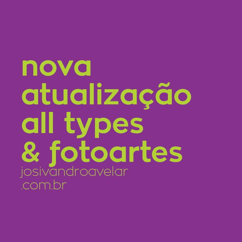 NOVA ATUALIZAÇÃO ALL TYPES & FOTOARTES