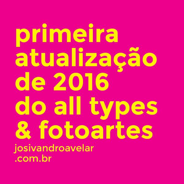 PRIMEIRA ATUALIZAÇÃO DE 2016 DO ALL TYPES & FOTOARTES