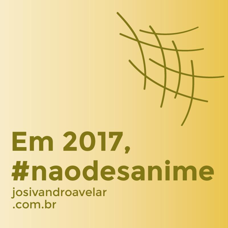 EM 2017, #naodesanime