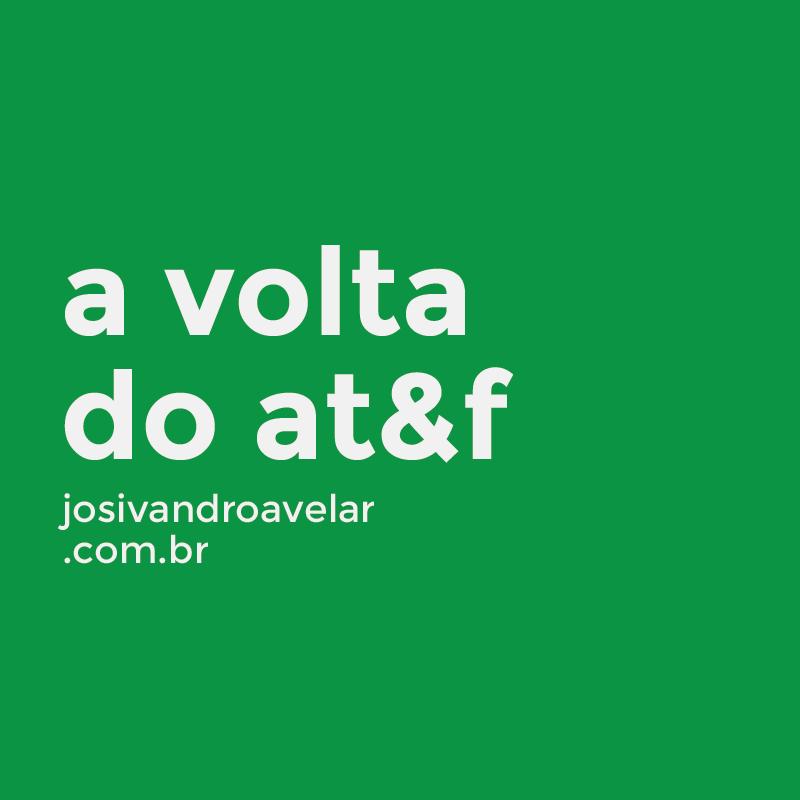 A VOLTA DO AT&F