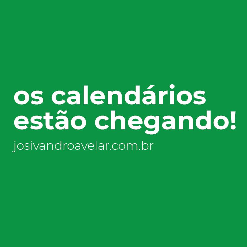 OS CALENDÁRIOS 2018 ESTÃO CHEGANDO!