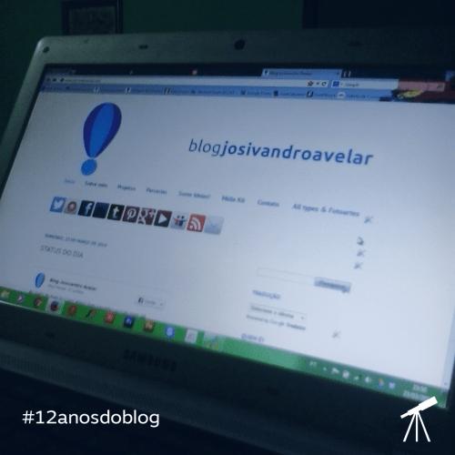 Imagem que mostra como o blog era em 2014, exibido numa tela de computador, sob crédito #12anosdoblog e a luneta que representa o Blog Josivandro Avelar. Fim da descrição.
