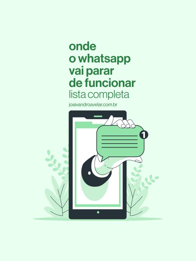 Celulares onde o WhatsApp vai parar de funcionar