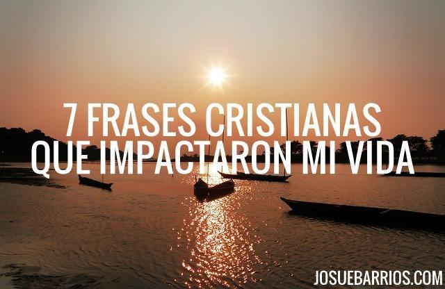 7 Frases célebres cristianas que impactaron mi vida