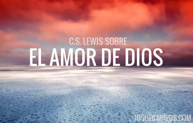 C.S. Lewis sobre el amor de Dios