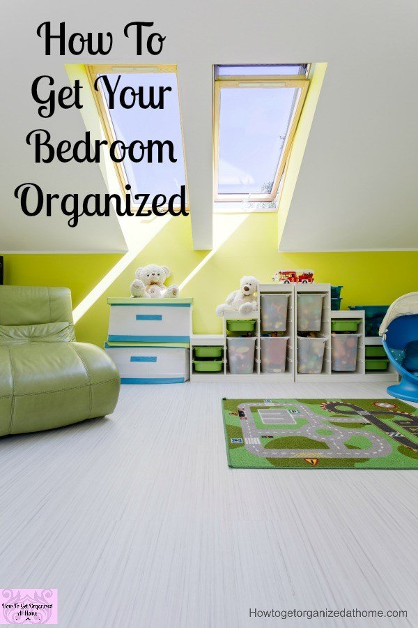 Best How To Get Your Bedroom Organized And Keep It That Way With Pictures