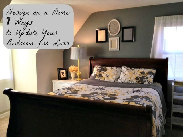 Best 7 Ways Update Your Bedroom For Less I Love Redecorating With Pictures