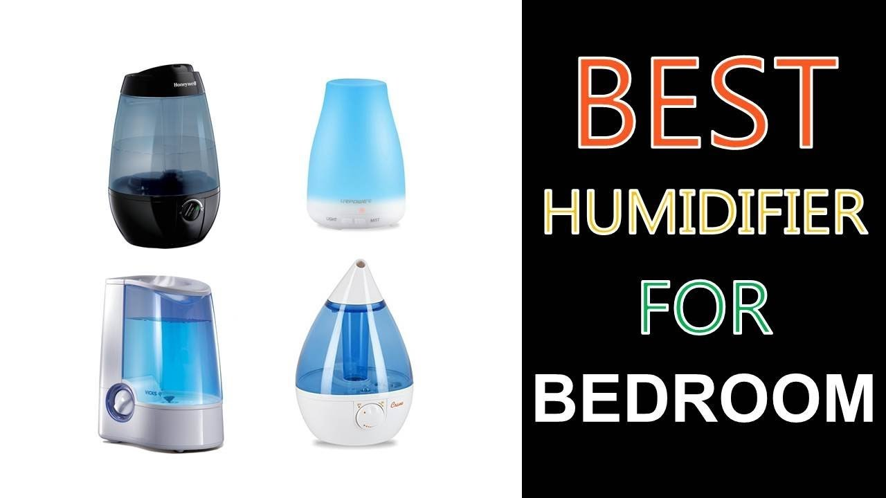 Best Humidifier For Bedroom 2019 Youtube With Pictures