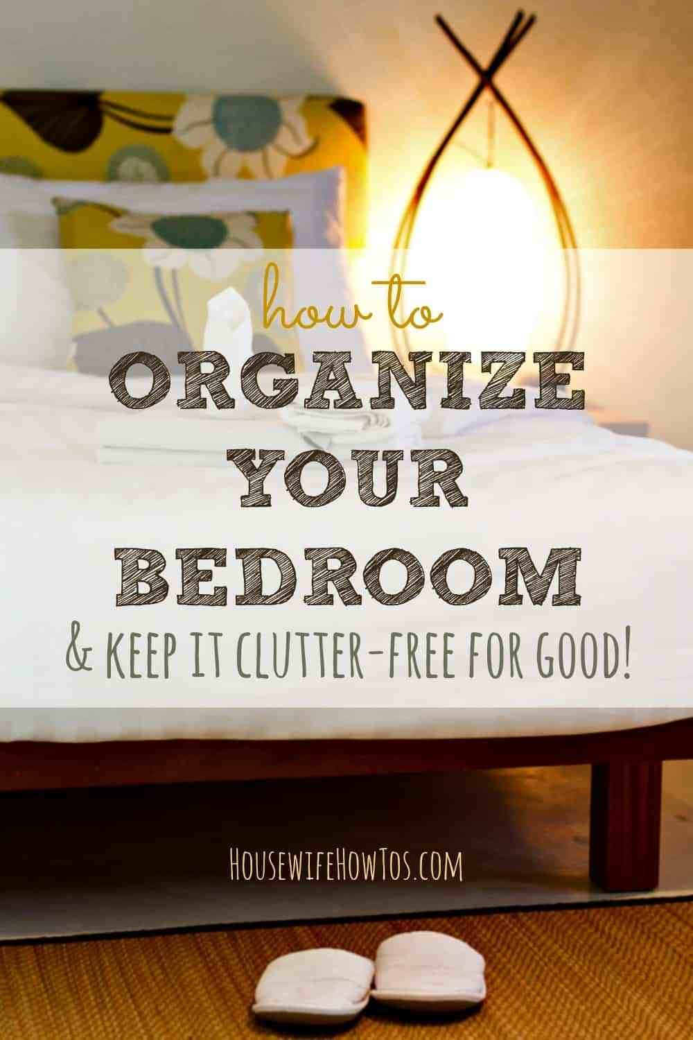 Best How To Organize Your Bedroom Housewife How To S® With Pictures