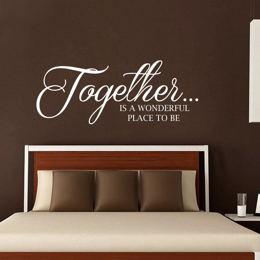Best New Wall Decals Quote Together Is A Wonderful Place To Be With Pictures
