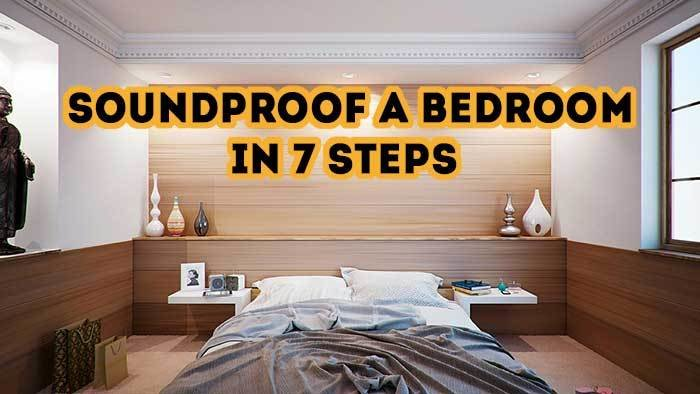 Best How To Soundproof A Bedroom In 7 Steps What Worked For Me With Pictures