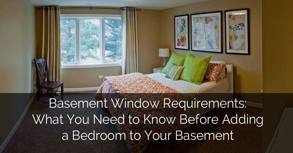 Best Basement Window Requirements What You Need To Know Before Adding A Bedroom To Your Basement With Pictures